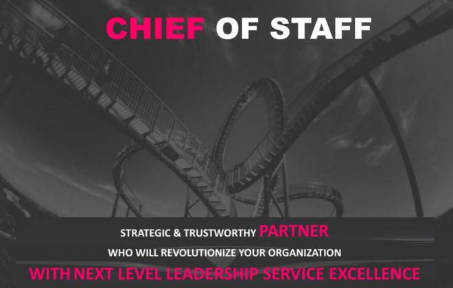 Chief of Staff - Next Level Leadership Service Excellence